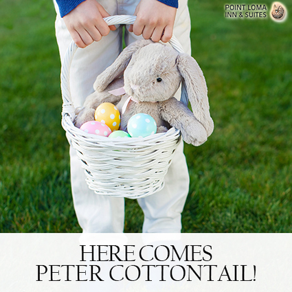 Fun Events Happening in San Diego This Easter | Point Loma Inn & Suites | Scoop.it