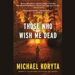 Those Who Wish Me Dead by Michael Koryta | Free Audiobook | Free Audio Books | Scoop.it
