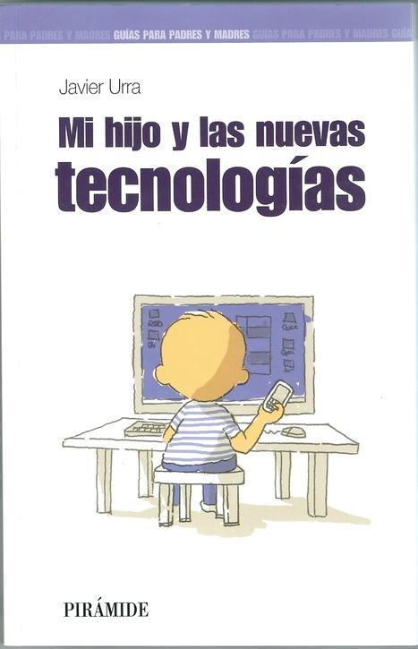 Mi hijo y las nuevas tecnologías | EDUCACIÓN en Puerto TIC | Scoop.it