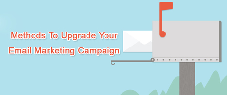 Methods To Upgrade Your Email Marketing Campaign | AlphaSandesh Email Marketing Blog | best email marketing Tips | Scoop.it