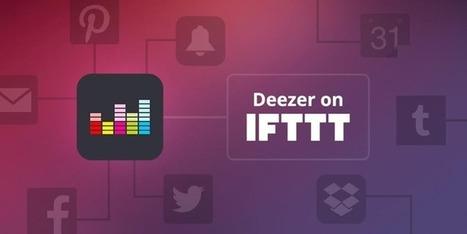 Deezer fait sa grande entrée sur IFTTT | Geeks | Scoop.it
