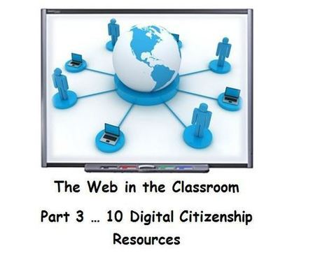 10 Digital Citizenship Resources: The Web in the Classroom…Part 3 | Technology to Teach | Scoop.it