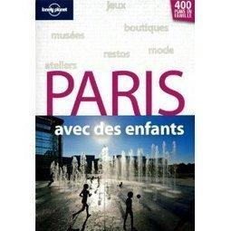 Quoi faire avec les enfants à Paris : city guide sorties à Paris | Sorties & soirées parisiennes | Scoop.it
