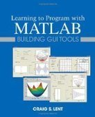 Learning to Program with MATLAB: Building GUI Tools - Free eBook Share | IEEE | Scoop.it