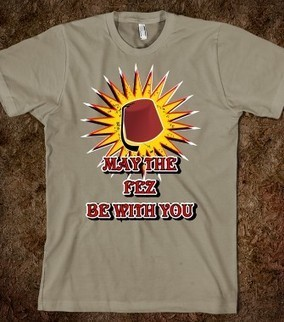 MAY THE FEZ BE WITH YOU  - KARMASHIRTS | karmadesigner | Scoop.it