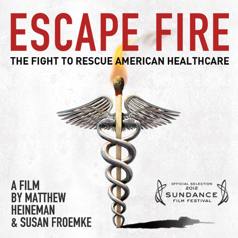 Escape Fire: The Fight to Rescue American Healthcare | Heart and Vascular Health | Scoop.it