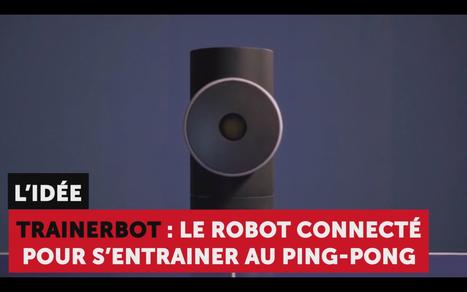 Découvrez Trainerbot : le robot connecté pour s'entraîner au ping pong | ping pong 44 | Scoop.it