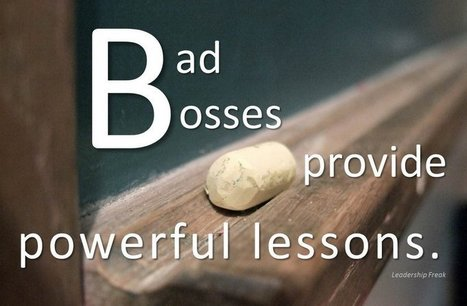 Ten Powerful Lessons Learned from a Bad Boss | Leadership, Toxic Leadership, and Systems Thinking | Scoop.it