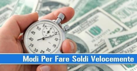 Ecco i Modi Per Fare Soldi Velocemente! | Nuovi Business | Scoop.it
