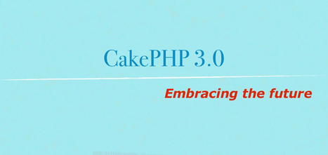 The Roadmap of CakePHP Past Releases 2014 | CakePHP Development | Scoop.it