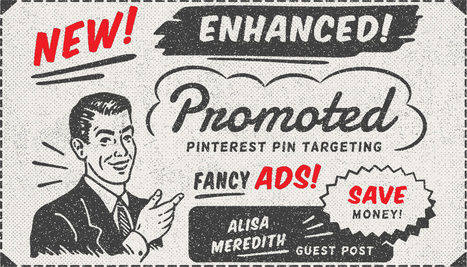 Get More for Your Money with Enhanced Promoted Pin Targeting | Pinterest for Business | Scoop.it