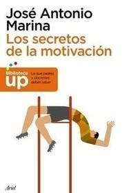 Los secretos de la motivación, de J.A. Marina - Página Jimdo de escuelaconcerebro | herramientas y recursos docentes | Scoop.it