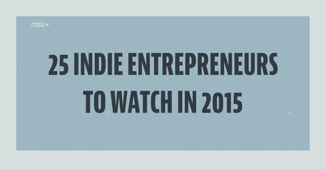 25 Up-And-Coming Indie Entrepreneurs to Watch in 2015 | Smart Business Development | Scoop.it