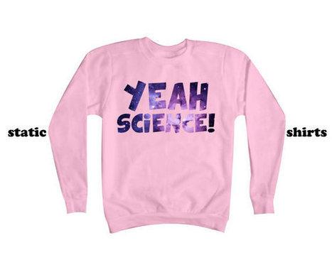 Yeah Science Sweatshirt | Jessie Pinkman Breaking Bad Sweater | Carl Sagan Cosmos | Fashion Shirt | Scoop.it