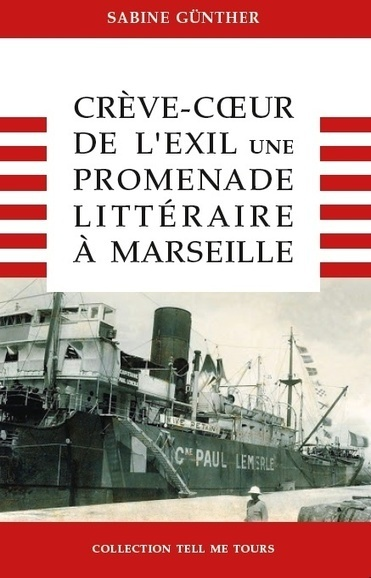 Crève-cœur de l'exil. Une promenade littéraire à Marseille pour armchair travellers | Passage & Marseille | franco-allemand | Scoop.it