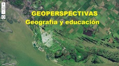 GEOPERSPECTIVAS - GEOGRAFÍA Y EDUCACIÓN: PENSAR LA ... | Geografia | Scoop.it