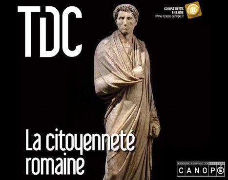 La citoyenneté romaine - TDC n°1092 | LVDVS CHIRONIS 3.0 | Scoop.it