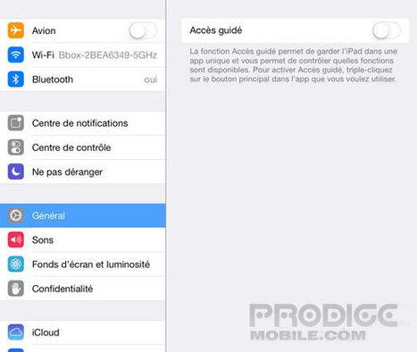 Bloquer son iPad ou son iPhone sur une seule application | Prodigemobile | Applications Mobile | Scoop.it