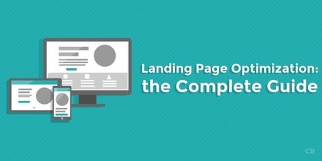 Landing Page Optimization: the Complete Guide | Content Creation, Curation, Management | Scoop.it