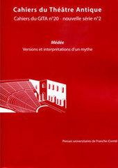Ch Guerin, B. Cuny Le Callet (dir.),' Médée. Versions et interprétations d'un mythe' | Lettres Idées Savoirs | Scoop.it
