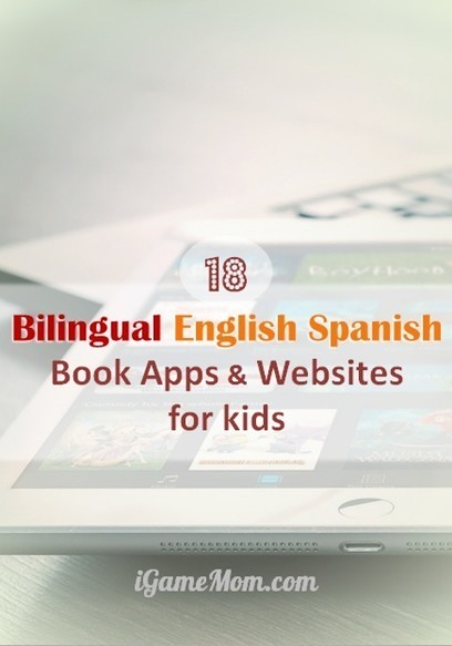 18 Bilingual English Spanish Apps and Websites for Kids | iGameMom | Technology and language learning | Scoop.it