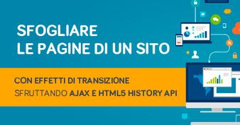 Sfogliare le pagine di un sito: effetti di transizione AJAX e HTML5 history api | Your Inspiration Web - The Web Design Community | Scoop.it