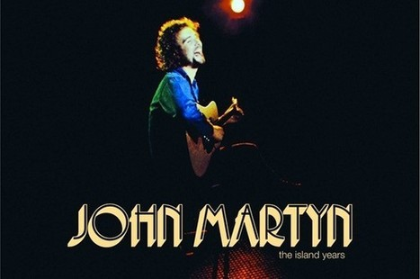 Edito : John Martyn, génie méconnu du folk - Les Inrocks | Music Whispers loud | Scoop.it