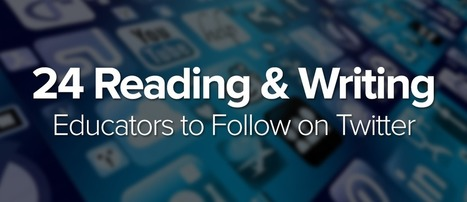 24 Reading & Writing Educators to Follow on Twitter | Edtech | Scoop.it