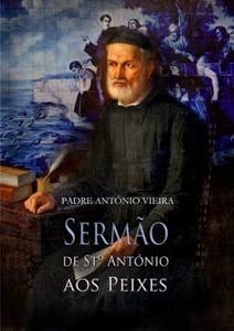 Sermão de St António aos Peixes - António Vieira | Luso Livros | Leitura | Scoop.it