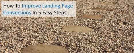 How To Improve Landing Page Conversions In 5 Easy Steps | Blogging Wizard | Links sobre Marketing, SEO y Social Media | Scoop.it