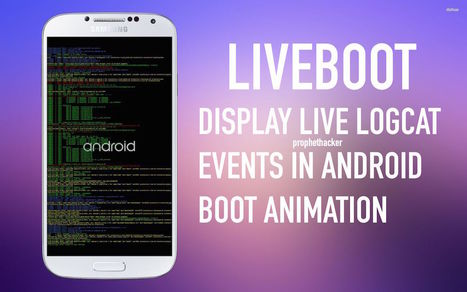 Liveboot - Display Live Logcat Events in Android Boot Animation | prophethacker | Scoop.it
