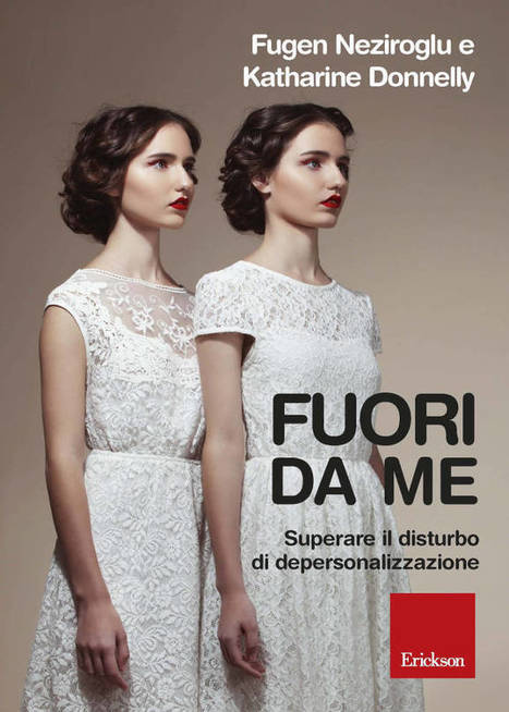 Fuori da me. Superare il disturbo di depersonalizzazione - Libro   Disturbi d'Ansia, Fobie e Attacchi di Panico a Milano   Scoop.it