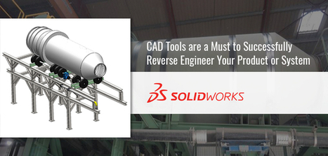 CAD Tools are a Must to Successfully Reverse Engineer Your Product or System   Mechanical Engineering & Design   Scoop.it