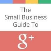 The Small Business Guide To Google+ | Punch! Social Media Marketing | Scoop.it