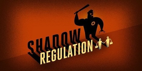 Shadow Regulation: the secret laws that giant corporations cook up in back rooms | The World of Open | Scoop.it