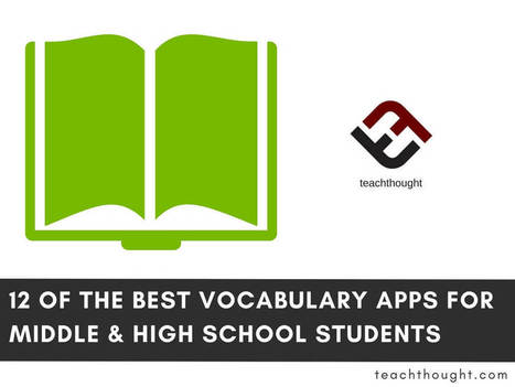 12 Of The Best Vocabulary Apps For Middle & High School Students - | Edtech PK-12 | Scoop.it