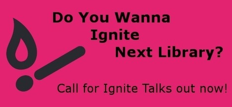 Call for Ignite Next Library Talks – Next Library | Information Science | Scoop.it