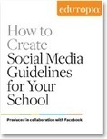 How to Create Social Media Guidelines for Your School | Tech in Ed | Scoop.it