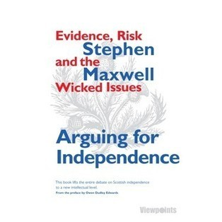 Stephen Maxwell - Arguing for Independence: Evidence, Risk and Tackling the Wicked Issues | YES for an Independent Scotland | Scoop.it