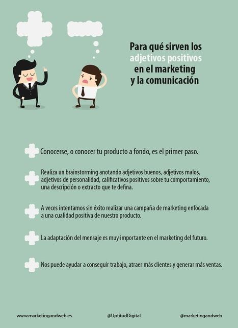 Cómo usar adjetivos positivos para mejorar la comunicación | Noticias de Marketing Online - Marketing and Web | Scoop.it