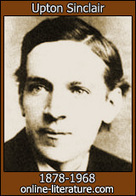 Upton Sinclair - Biography and Works. Search Texts, Read Online. Discuss. | Naturalism | Scoop.it