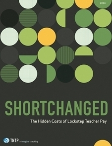 Shortchanged: The Hidden Costs of Lockstep Teacher Pay | TNTP | School Design | Scoop.it