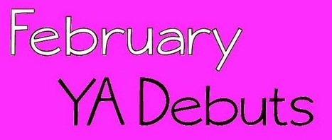 February Debut YA Novels | YAFic | Scoop.it