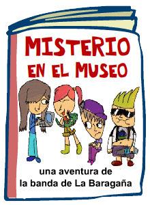 Misterio en el museo   Una aventura de la banda de La Baragaña   Geolocalización y Realidad Aumentada en educación   Scoop.it