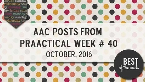 AAC Posts from PrAACtical Week # 40: October, 2016 | AAC: Augmentative and Alternative Communication | Scoop.it
