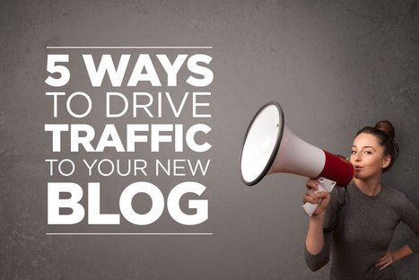 5 Ways To Drive Traffic To Your New Blog   Freelance Graphic Design   Scoop.it
