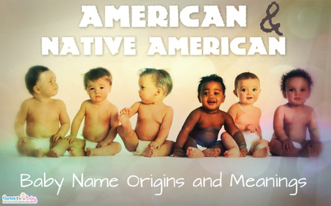 American Names and Native American Names - Baby Names - Names for Baby | The Name Meaning & Baby World | Scoop.it