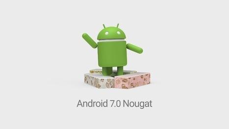 Android 7.0 Nougat ya está aquí, ¿quieres conocer todas sus novedades? | Aprendiendoaenseñar | Scoop.it