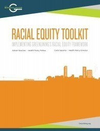 Racial Equity Toolkit: Implementing Greenlining's Racial Equity Framework - The Greenlining Institute | Racial Equity Resources | Scoop.it