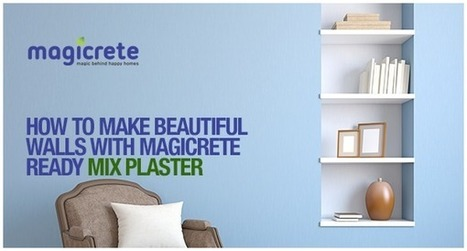 Do It Yourself – Make Beautiful Walls with MagicPlast Ready Mix Plaster-Magicrete | Business | Scoop.it